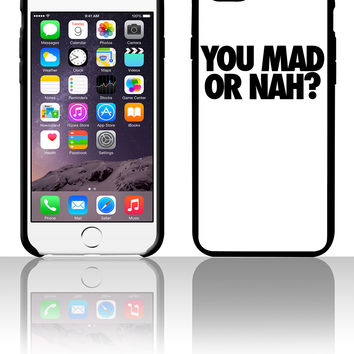 You Mad Or Nah 5 5s 6 6plus phone cases