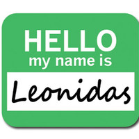 Leonidas Hello My Name Is Mouse Pad