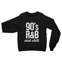 90s R&B and Chill Crew Neck Sweater