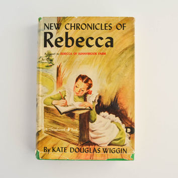 Vintage New Chronicles of Rebecca - Kate Douglas Wiggin - Grosset & Dunlap - A Thrushwood Book