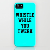 Whistle While You Twerk iPhone Case by productoslocos | Society6