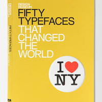 Fifty Typefaces That Changed The World By John L. Waters