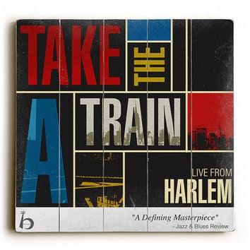 Take The A Train by Artist Cory Steffen Wood Sign