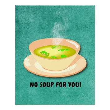 NO SOUP FOR YOU! POSTER