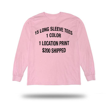 15 Screen Print Long Sleeve Tee Deal 1 Color 1 Location