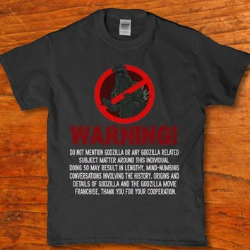 Warning do not mention Godzilla or any related subject matter Men's t-shirt