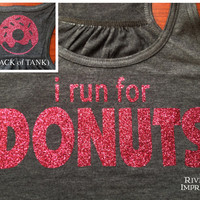 DONUTS Flowy Tank, 2-sided Sparkle Workout / Runner Racerback Tank, I Run For Donuts