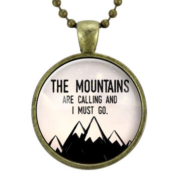 Mountain Necklace, John Muir Inspirational Nature Quotes Jewelry, Motivational Pendant