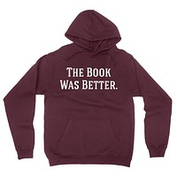 The book was better gift for reader love reading books Hoodie