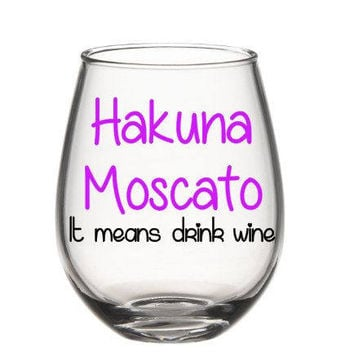 Hakuna Moscato Wine Glass, Disney Wine Glass, Cute Wine Glass, Funny Wine Glass