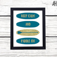 SUP Keep Calm And Paddle On Graphic Print | Digital Download / Instant Download Wall Art