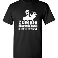 Zombie Response Team Shirt Funny Zombie Shirt Mens Ladies Teenager Graphic Tee Zombie Tee Great Gift Idea Funny Shirt Trendy Modern B-462
