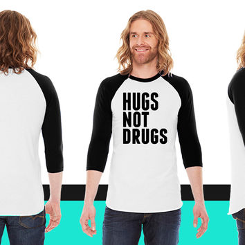Hugs Not Drugs American Apparel Unisex 3/4 Sleeve T-Shirt