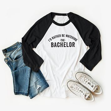 I'd Rather be Watching the Bachelor Raglan Graphic Tee