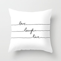 Love Laugh Live Throw Pillow by Mareike Böhmer | Society6