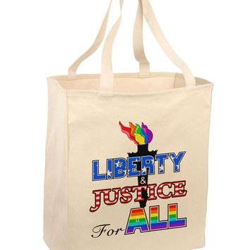Gay Equality Liberty Justice for All Large Grocery Tote Bag
