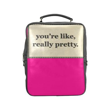 You Are  Like Really Pretty Laptop Backpack