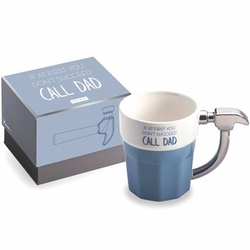 If at First You Don't Succeed, Call Dad Coffee Mug