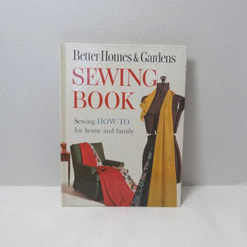 1961 Vintage Better Homes & Gardens Sewing Book, Hard Back Cover, How To Book, 318 Pages, Dress Making, Home Decor, Vintage Sewing Book