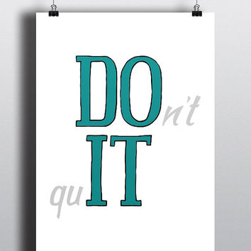 DO IT - don't quit, turquoise, Inspiration - Printable Poster - Digital Art - Download and Print
