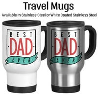 Best Dad Ever, Fathers Day Gift, Mug For Dad, Number One Dad, Greatest Daddy, Travel Mug, Stainless, Insulated, 14oz, White, Coffee