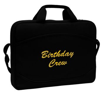 """Birthday Crew Text 15"""" Dark Laptop / Tablet Case Bag by TooLoud"""