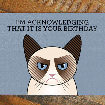 Best grumpy cat birthday cards products on wanelo grumpy cat birthday card i acknowledge today is your birthday meme card bookmarktalkfo Image collections