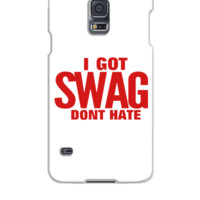 I GOT SWAG DON'T HATE - Samsung Galaxy S5 Case