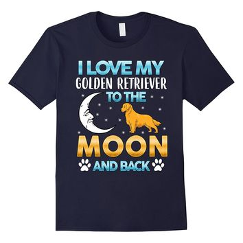 I Love My Golden Retriever to the Moon and Back Dog T-Shirts - Men's Top Tee