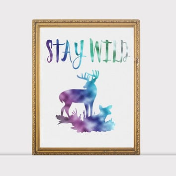 Holograpic Deer Stay Wild   Inspirational Quote Printable Art  - Deer Wall Decor Instant Download Print 8X10 Motivational Print
