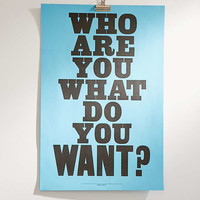 Anthony Burrill Who Are You? What Do You Want? Letterpress Poster - Urban Outfitters