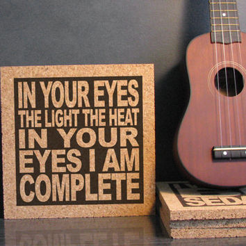 PETER GABRIEL - In Your Eyes I Am Complete - Cork Lyric Wall Art and Hot Pad Trivet - Anniversary Birthday Gift Idea Husband Wife Boyfriend