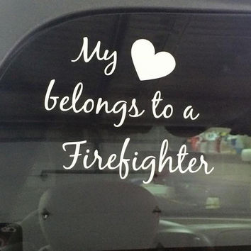 my heart belongs to a firefighter 5""