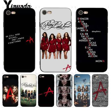 Yinuoda For iphone 7 6 X Case Pretty Little Liars PLL TV Show Perfect Phone Case for iPhone X 8 7 6 6SPlus X 5 5S SE XR XS XSMAX