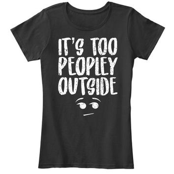 Funny Sarcastic Peopley Outside Introvert Shirt Great Gift