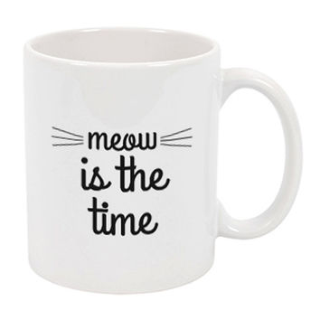Meow Is The Time Mug - Cup - A Cup Of Quotes