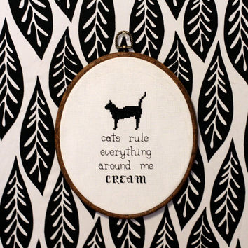 Cats Rule Everything Around Me C.R.E.A.M. (Wu-Tang Clan) Cross Stitch