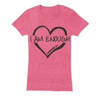 I Am Enough Ladies T-Shirt - beautiful quote shirts, workout clothing, motivational tshirts, inspirational tops, faith tee