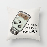 My Friends Need to Be Punished (inspired by Lilo and Stich) Throw Pillow by Belle13 | Society6