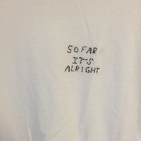 So Far Its Alright by The 1975 stitch shirt