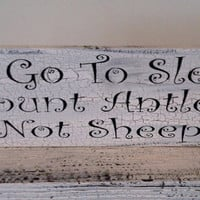 """Baby Boy's Rustic Nursery Art, Cabin Decor  - """"To Go To Sleep, I Count Antlers, Not Sheep"""" in shabby crackled version"""