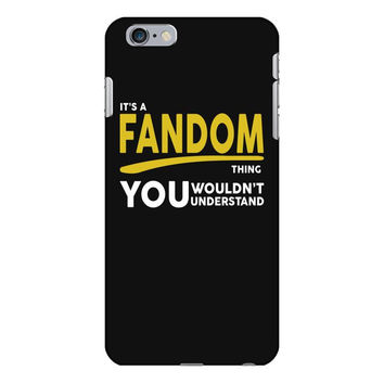 It's A Fandom Thing iPhone 6/6s Plus Case