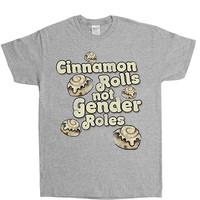 Cinnamon Rolls Not Gender Rolls -- Unisex T-Shirt