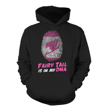 Fairy Tail - Fairy Tail is in my DNA -Unisex Hoodie  - SSID2016