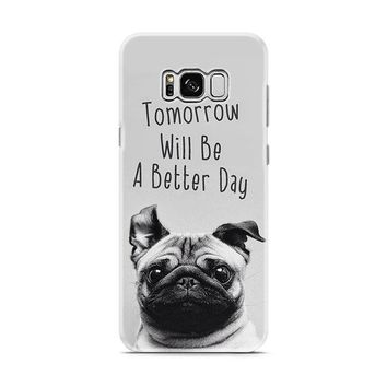 Wise Pug Quote Samsung Galaxy S8 | Galaxy S8 Plus case