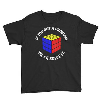 If You've Got A Problem Youth Short Sleeve T-Shirt