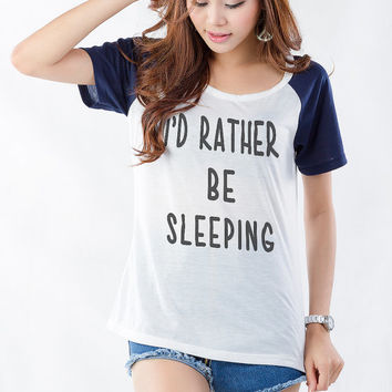 I'd rather be sleeping TShirts Women Girl Sleeping Lazy Cool Fashion Gifts Funny Slogan Quotes Nap Cute Teens Dope Teenagers Tumblr Blogger