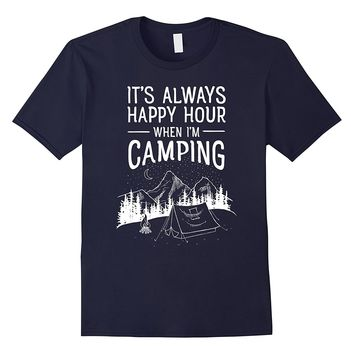 Happy Hour Camping | Outdoor- Mountains- Tent T-Shirt