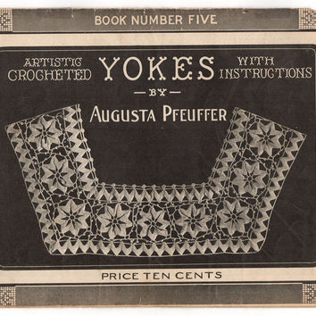 Vintage 1910s Yokes Book Number 5 Crochet Collar Patterns by Augusta Pfeuffer