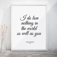 "Valentines Day Gift Valentines Day Decor Shakespeare Quote Wedding Quote ""I do love nothing in the world so well as you"" Printable"